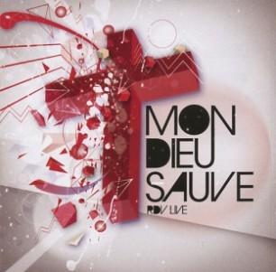 Mon Dieu Sauve (RDV LIVE 2011)