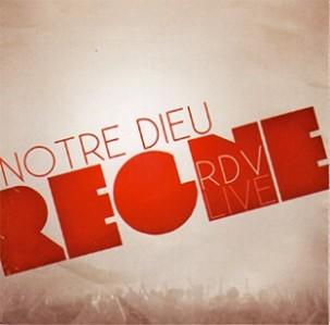 Notre Dieu Règne (RDV LIVE 2010)