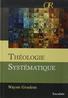 Théologie systématique – Wayne Grudem