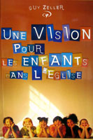Une Vision pour les enfants dans l'église – Guy Zeller